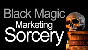 Black Magic Marketing Sorcery