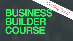 Business Builder Course