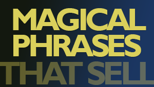 Magic Phrases That Sell